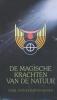 <b>Karl von Eckartshausen</b>,DE MAGISCHE KRACHTEN VAN DE NATUUR