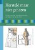 Henk  Lindeman, Ben van Cranenburgh,Hersteld maar niet genezen