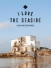 <b>Alexandra  Gossink</b>,I Love the Seaside