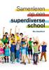 Ria  Goedhart,Samenleren op een superdiverse school