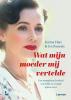 <b>Karine Huts, Ivo Pauwels</b>,Wat mijn moeder mij vertelde