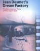 ,Jean Desmet`s dream factory