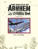 Hennie  Vaessen,The Battle of Arnhem September 1944  part 1: The Bridge