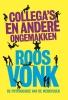 Roos  Vonk,Collega`s en andere ongemakken