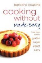 Barbara Cousins Cooking Without Made Easy
