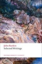 Ruskin, John Selected Writings