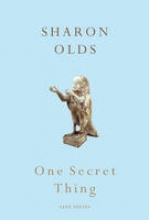Sharon Olds One Secret Thing