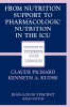 Kudsk, Kenneth A.,   Pichard, Claude From Nutrition Support to Pharmacologic Nutrition in the ICU