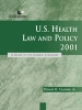 Jr., Caldwell, Donald H.,U.S. Health Law and Policy 2001
