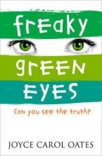 Oates, Joyce Carol Freaky Green Eyes