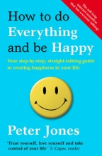 Peter Jones How to Do Everything and Be Happy