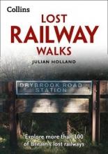 Julian Holland Lost Railway Walks
