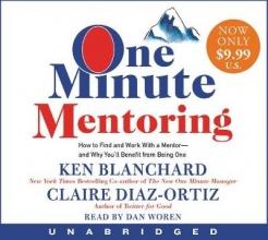 Blanchard, Ken,   Diaz-Ortiz, Claire One Minute Mentoring