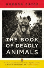 Grice, Gordon The Book of Deadly Animals
