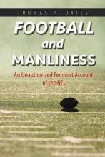 Oates, Thomas Patrick Football and Manliness