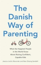 Jessica Joelle Alexander,   Iben Dissing Sandahl The Danish Way of Parenting