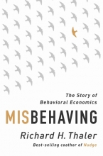 Thaler, Richard H. Misbehaving - The Making of Behavioral Economics