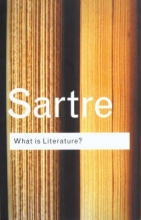 Sartre, Jean-Paul What is Literature?