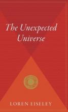 Eiseley, Loren C. The Unexpected Universe