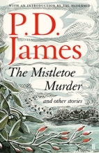 James, P D Mistletoe Murder and Other Stories