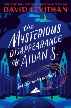 David Levithan, Mysterious Disappearance of Aidan S. (as told to his brother)