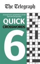 Telegraph Media Group Ltd The Telegraph Quick Crosswords 6