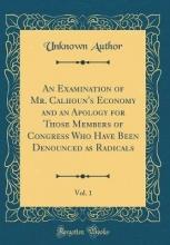 Author, Unknown Author, U: Examination of Mr. Calhoun`s Economy and an Apolo