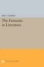 Rabkin, Eric S. The Fantastic in Literature