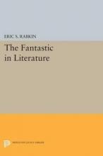 Rabkin, Eric The Fantastic in Literature