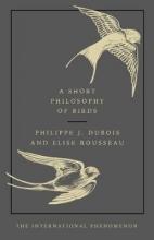 Philippe,Dubois Short Philosophy of Birds