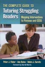 Peter J. Fisher,   Anne Bates,   Debra J. Gurvitz The Complete Guide to Tutoring Struggling Readers