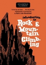 Mendenhall, Ruth,   Mendenhall, John Introduction to Rock & Mountain Climbing