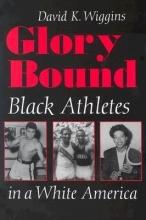 Wiggins, David K. Glory Bound