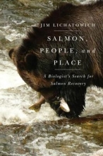 Jim Lichatowich Salmon, People, and Place
