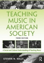 Steven N. (Florida State University, USA) Kelly Teaching Music in American Society