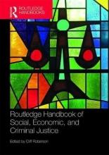 Cliff (Emeritus Professor of Criminal Justice, Washburn University, Topeka, Kansas, USA) Roberson Routledge Handbook of Social, Economic, and Criminal Justice