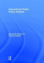Guess, George M.,   Husted, Thomas International Public Policy Analysis
