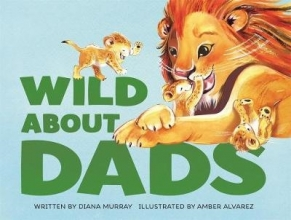 DIANA MURRAY WILD ABOUT DADS