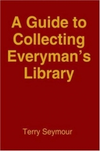 Seymour, Terry A Guide to Collecting Everyman`s Library