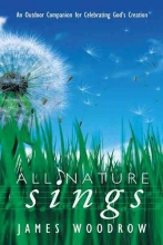Woodrow, James All Nature Sings
