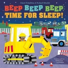 Freedman, Claire Beep Beep Beep Time for Sleep!