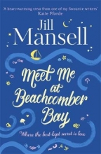 Mansell, Jill Meet Me at Beachcomber Bay: The feel-good bestseller to brig