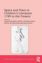 Space and Place in Children�s Literature, 1789 to the Present