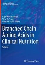 Dr Rajkumar Rajendram,   Victor R. Preedy,   Vinood B. Patel Branched Chain Amino Acids in Clinical Nutrition