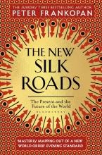 Peter Frankopan , The New Silk Roads