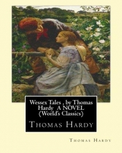 Hardy, Thomas Wessex Tales By Thomas Hardy A Novel Wor