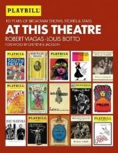 Viagas, Robert,   Botto, Louis At This Theatre