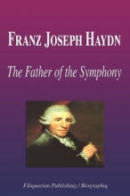 Biographiq Franz Joseph Haydn - The Father of the Symphony (Biography)