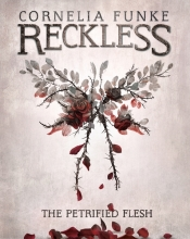 Funke, Cornelia Reckless I: The Petrified Flesh (Mirrorworld)