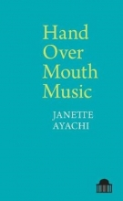 Janette Ayachi Hand Over Mouth Music